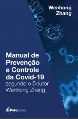 Manual de Prevenção e Controle da Covid-19 segundo o Doutor Wenhong Zhangforam